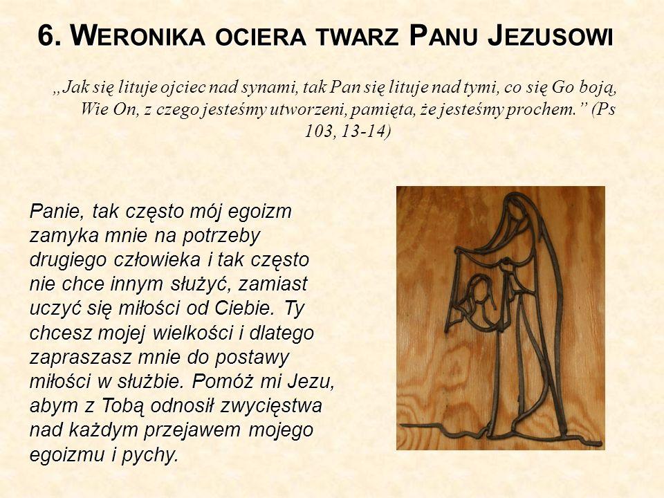 6. Weronika ociera twarz Panu Jezusowi