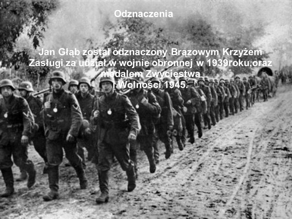 OdznaczeniaJan Głąb został odznaczony Brązowym Krzyżem Zasługi za udział w wojnie obronnej w 1939roku,oraz medalem Zwycięstwa i Wolności 1945.