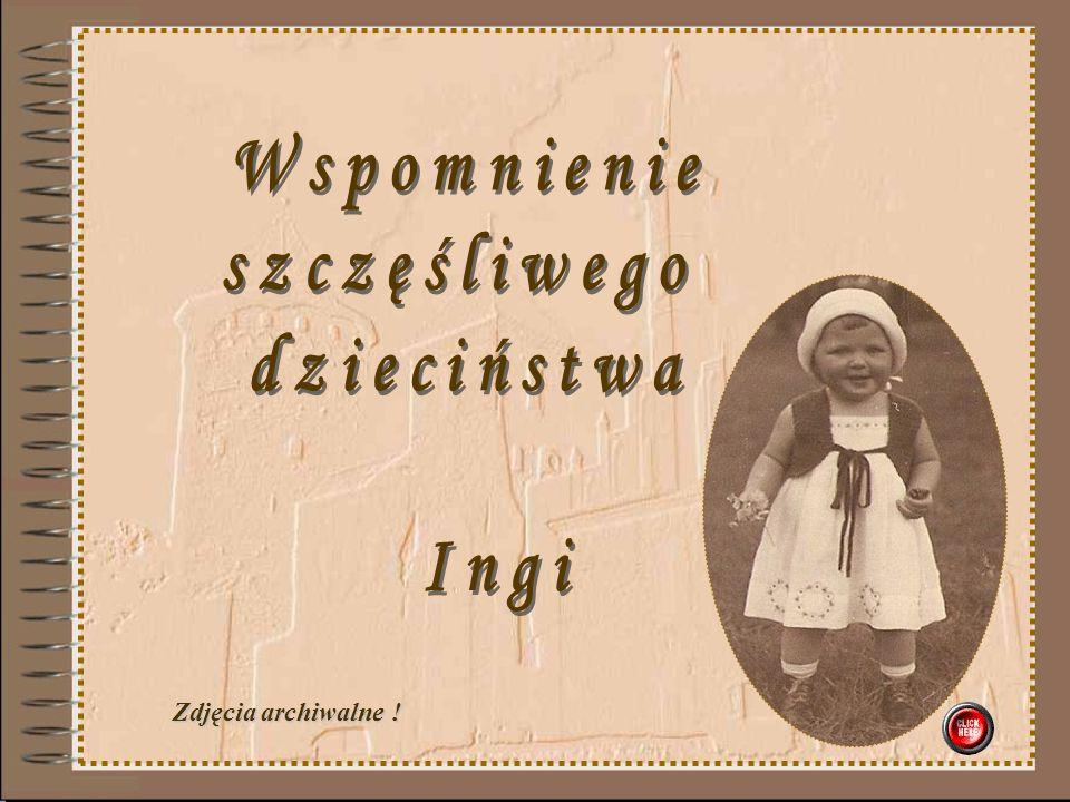 Wspomnienie szczęśliwego dzieciństwa Ingi