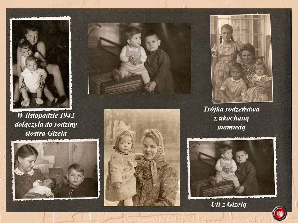 Trójka rodzeństwa z ukochaną. mamusią. W listopadzie 1942. dołączyła do rodziny. siostra Gizela.