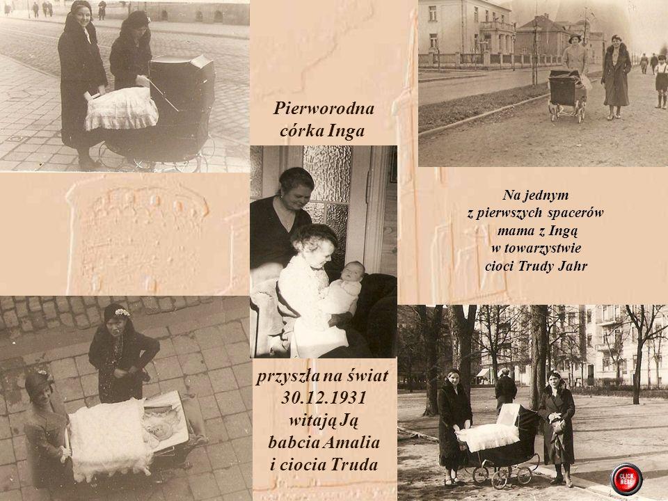Pierworodna córka Inga przyszła na świat 30.12.1931 witają Ją