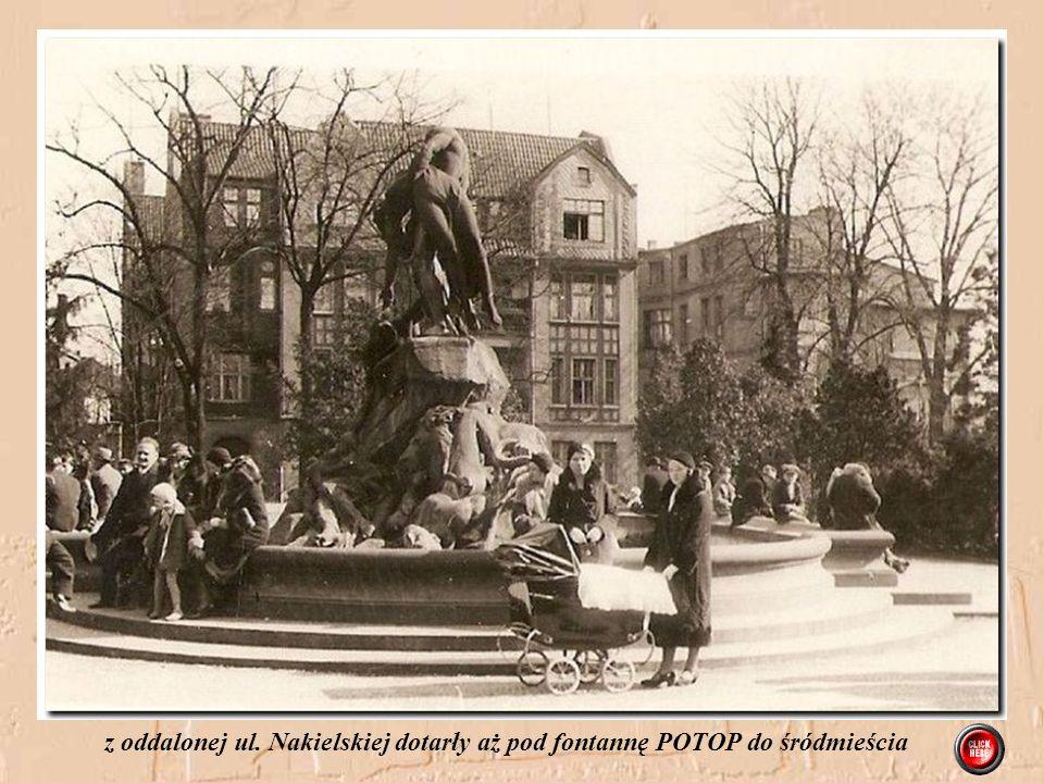 z oddalonej ul. Nakielskiej dotarły aż pod fontannę POTOP do śródmieścia