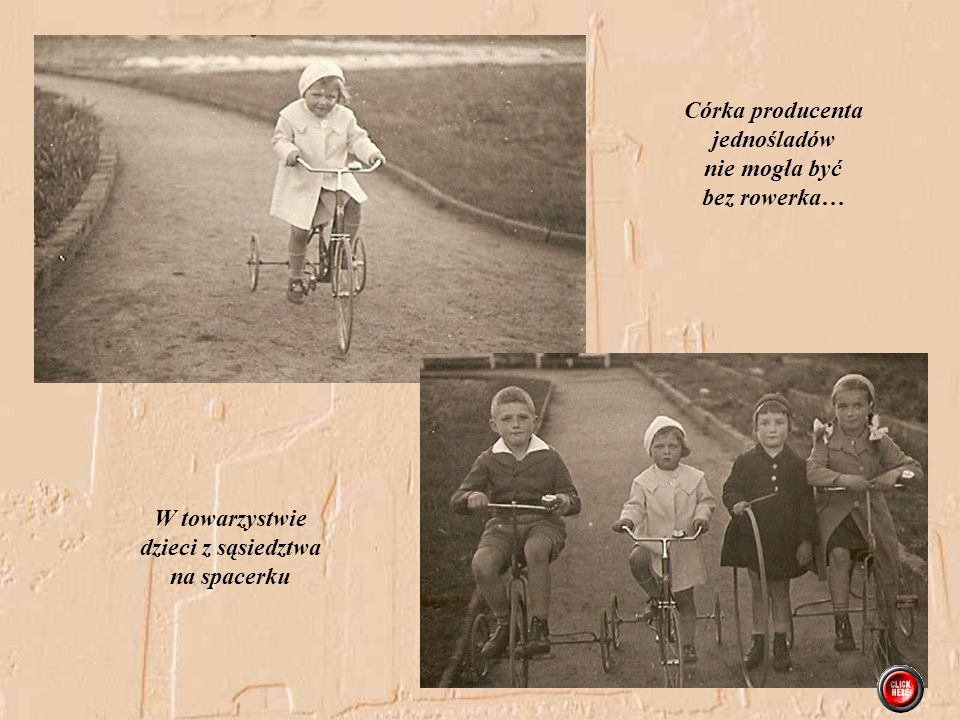 Córka producenta jednośladów. nie mogła być. bez rowerka… W towarzystwie.