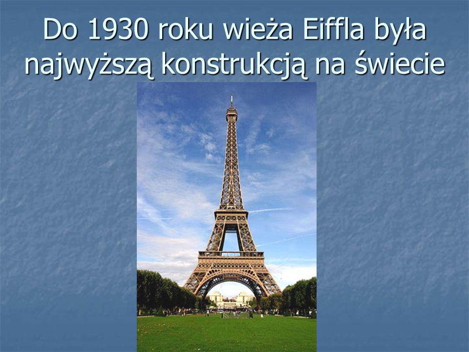 Do 1930 roku wieża Eiffla była najwyższą konstrukcją na świecie