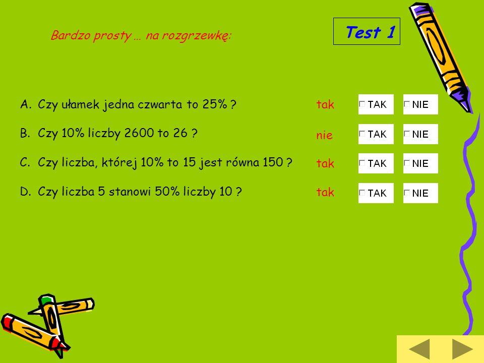 Test 1 Bardzo prosty … na rozgrzewkę: