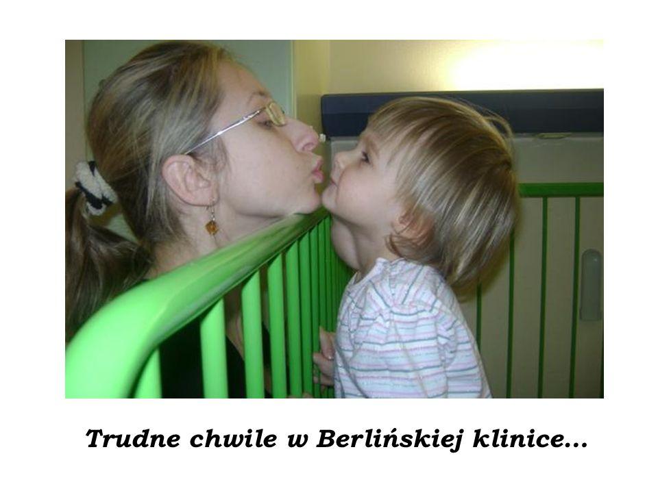 Trudne chwile w Berlińskiej klinice…