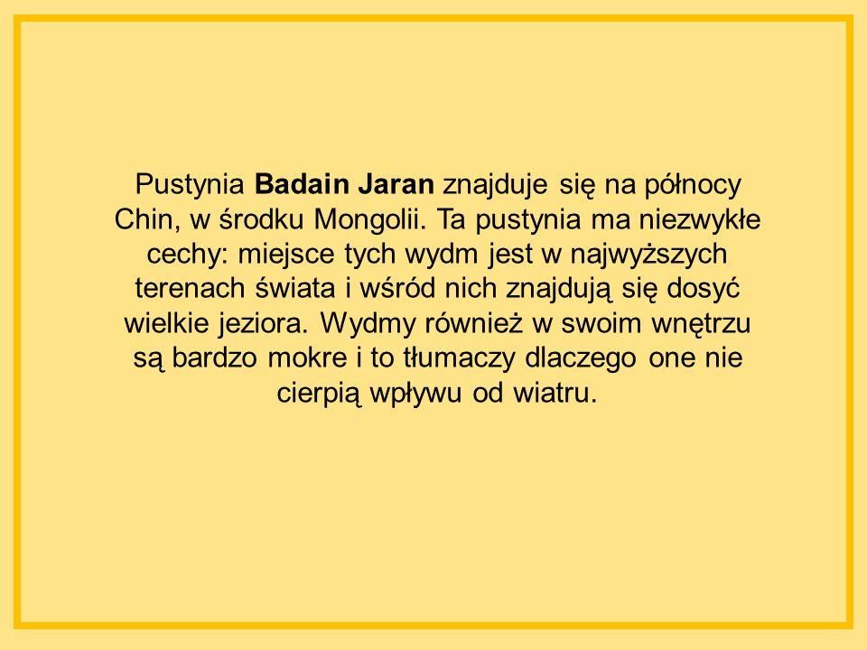 Pustynia Badain Jaran znajduje się na północy Chin, w środku Mongolii