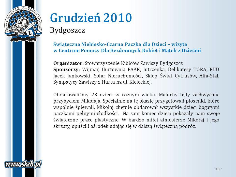 Grudzień 2010 Bydgoszcz Świąteczna Niebiesko-Czarna Paczka dla Dzieci – wizyta. w Centrum Pomocy Dla Bezdomnych Kobiet i Matek z Dziećmi.