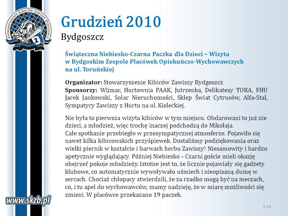 Grudzień 2010 Bydgoszcz Świąteczna Niebiesko-Czarna Paczka dla Dzieci – Wizyta. w Bydgoskim Zespole Placówek Opiekuńczo-Wychowawczych.