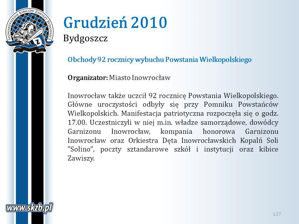 Grudzień 2010 Bydgoszcz Obchody 92 rocznicy wybuchu Powstania Wielkopolskiego. Organizator: Miasto Inowrocław.