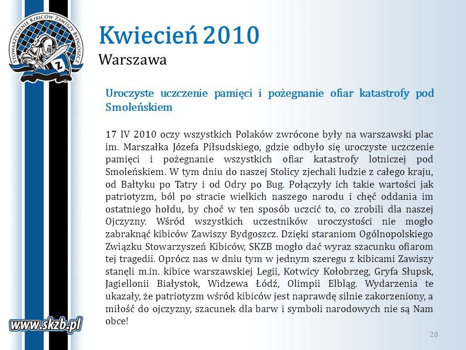 Kwiecień 2010 Warszawa Uroczyste uczczenie pamięci i pożegnanie ofiar katastrofy pod Smoleńskiem.