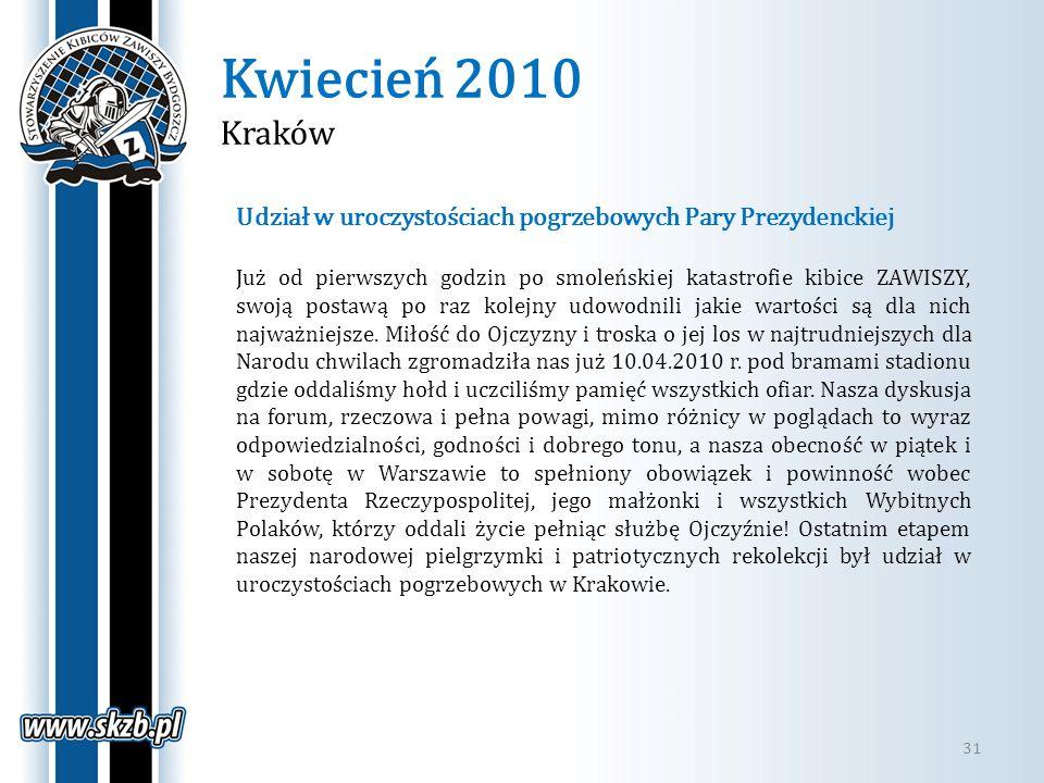 Kwiecień 2010 Kraków Udział w uroczystościach pogrzebowych Pary Prezydenckiej.