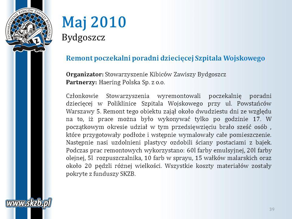 Maj 2010 Bydgoszcz Remont poczekalni poradni dziecięcej Szpitala Wojskowego. Organizator: Stowarzyszenie Kibiców Zawiszy Bydgoszcz.