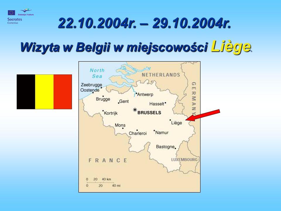 22.10.2004r. – 29.10.2004r. Wizyta w Belgii w miejscowości Liège.