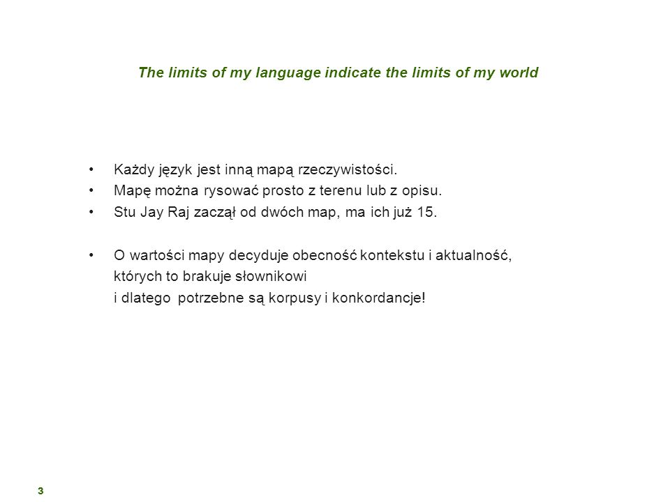 The limits of my language indicate the limits of my world