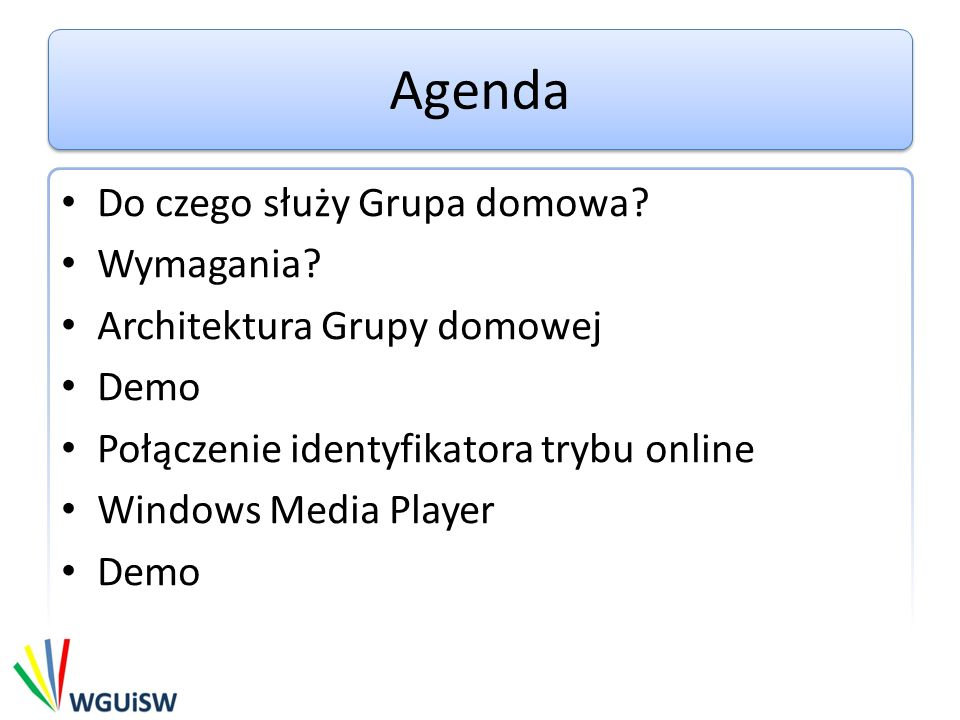 Agenda Do czego służy Grupa domowa Wymagania