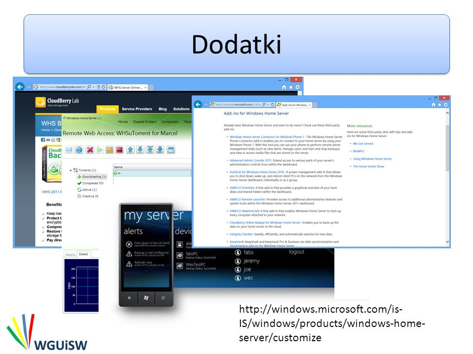 Dodatki http://windows.microsoft.com/is-IS/windows/products/windows-home-server/customize