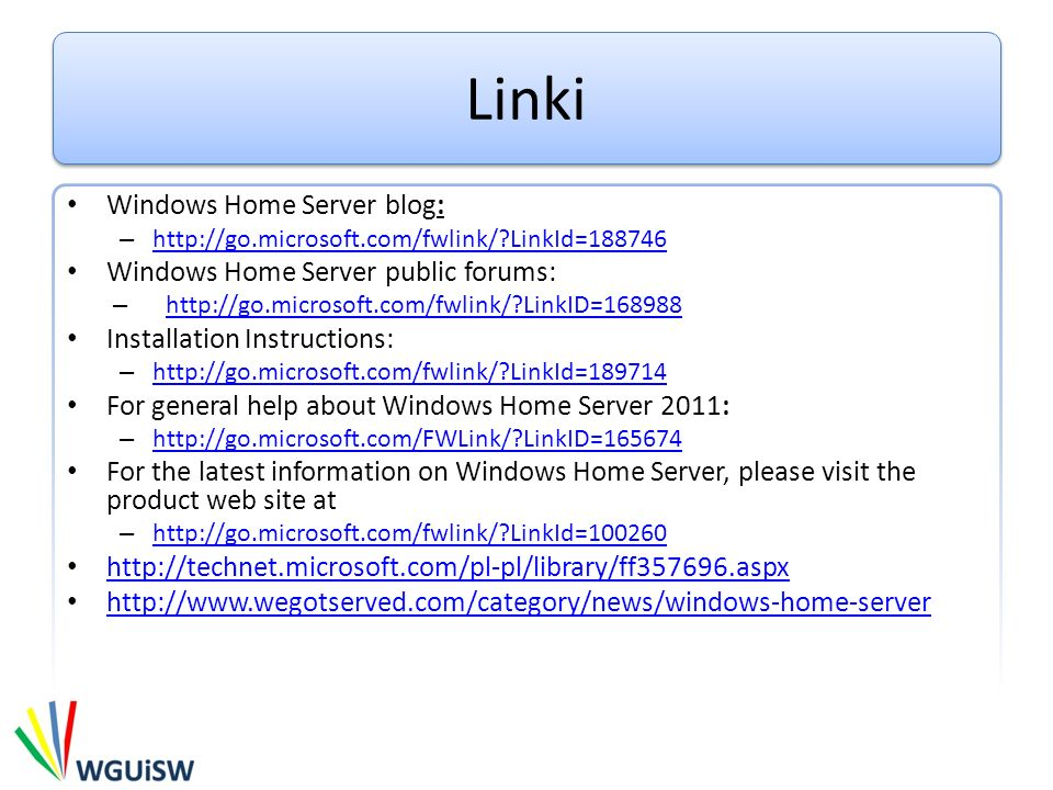 Linki Windows Home Server blog: Windows Home Server public forums: