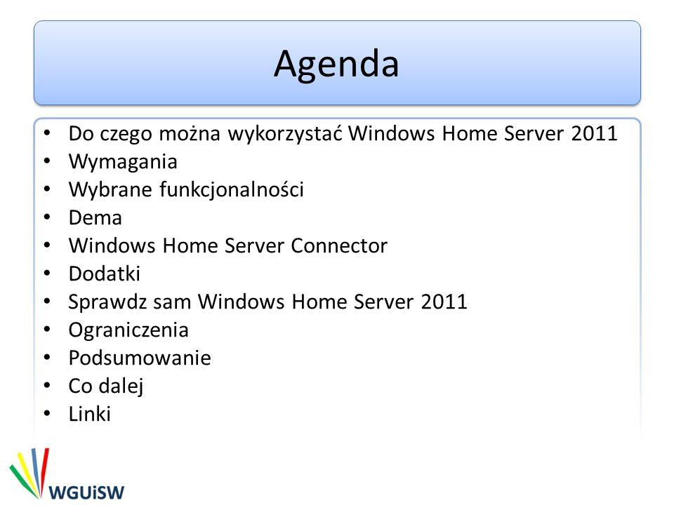 Agenda Do czego można wykorzystać Windows Home Server 2011 Wymagania