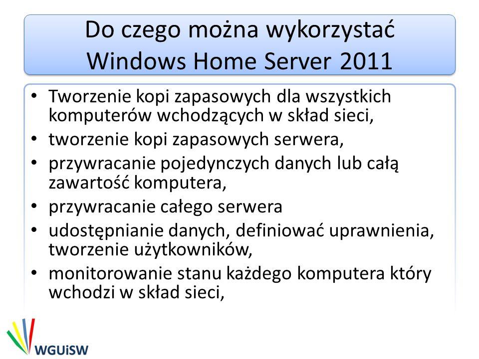 Do czego można wykorzystać Windows Home Server 2011