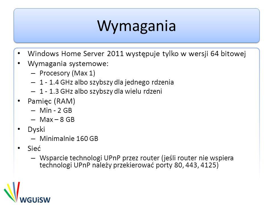 Wymagania Windows Home Server 2011 występuje tylko w wersji 64 bitowej