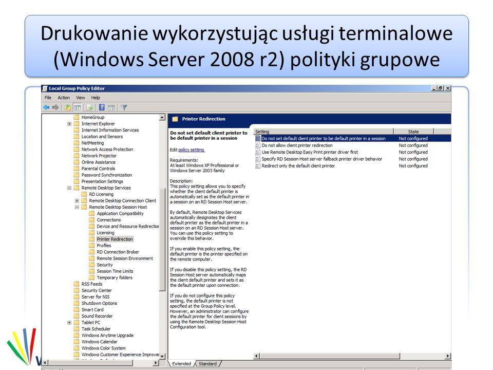 Drukowanie wykorzystując usługi terminalowe (Windows Server 2008 r2) polityki grupowe
