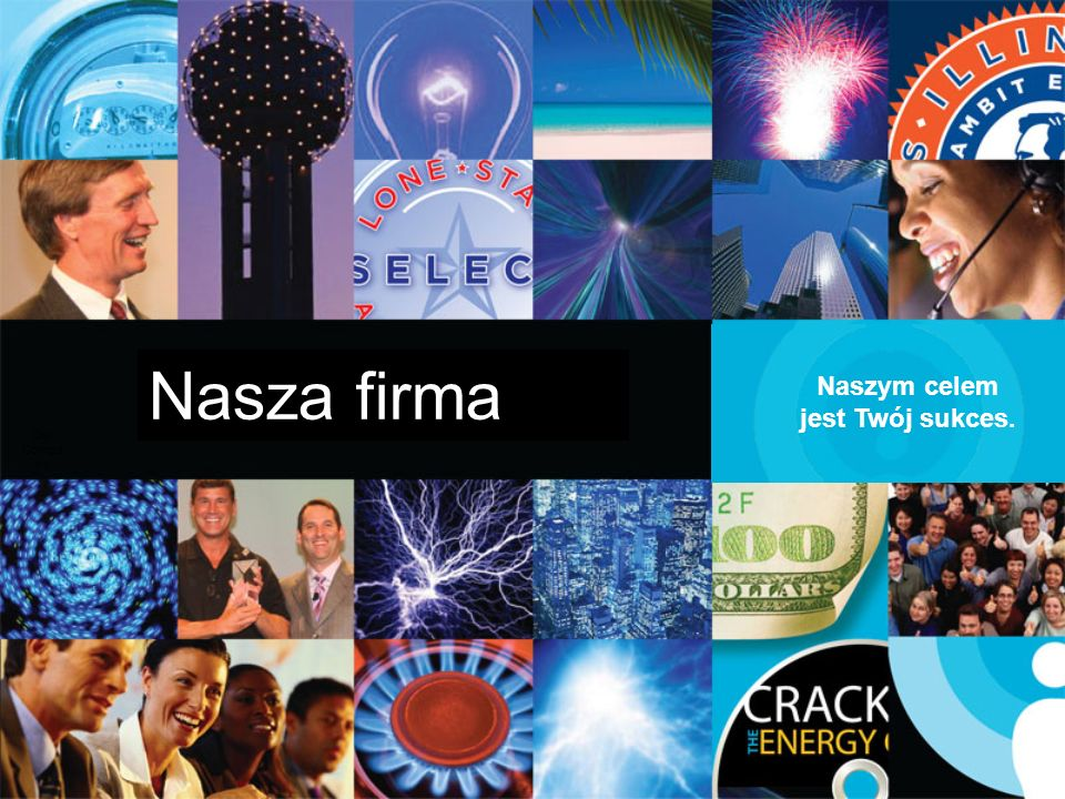 Nasza firma Naszym celem jest Twój sukces. Our Company