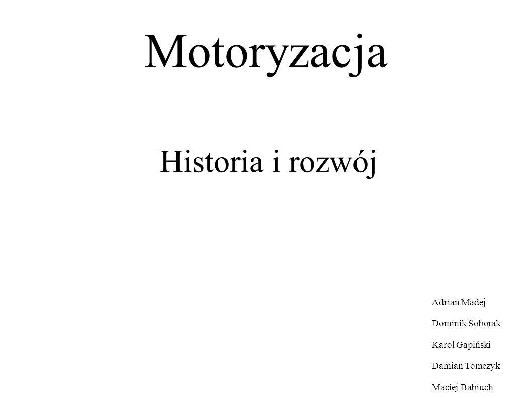 Motoryzacja Historia i rozwój Adrian Madej Dominik Soborak