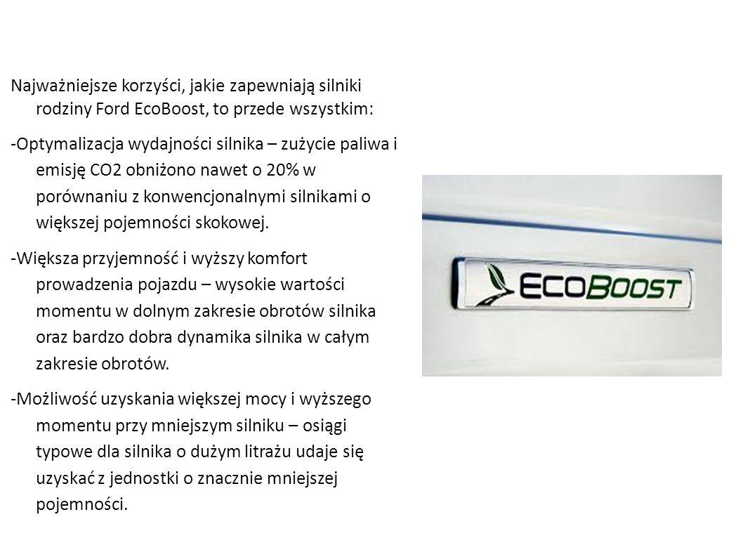 Najważniejsze korzyści, jakie zapewniają silniki rodziny Ford EcoBoost, to przede wszystkim: