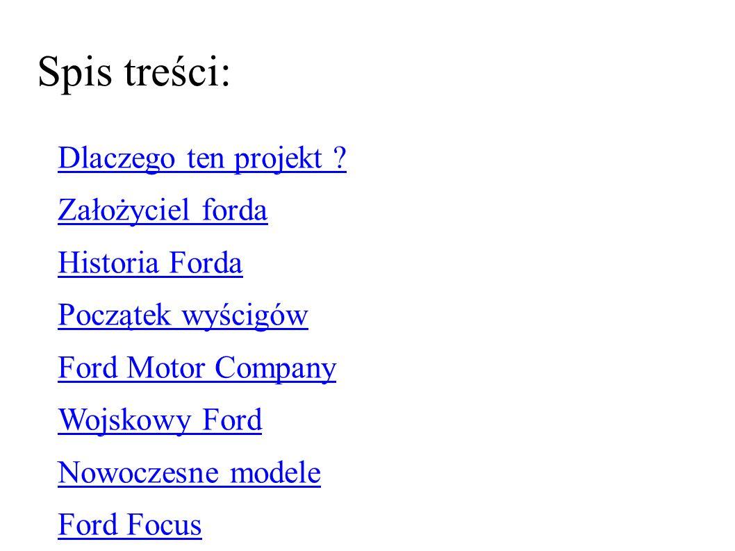 Spis treści: Dlaczego ten projekt Założyciel forda Historia Forda