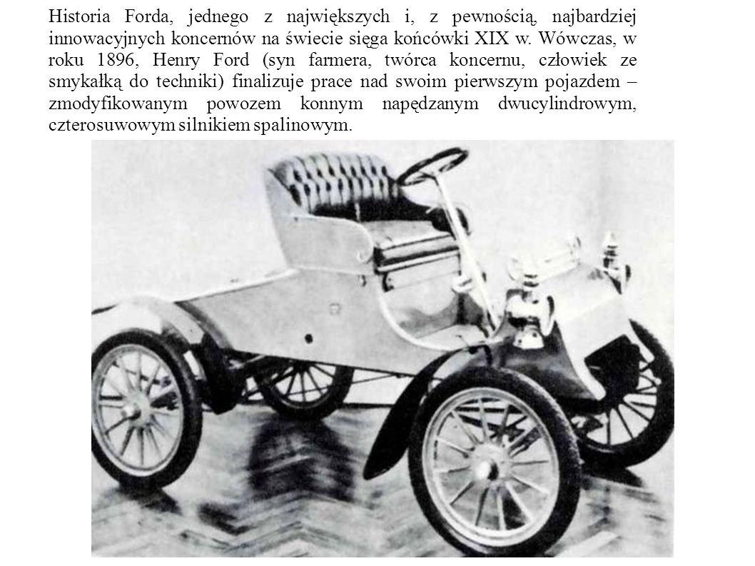 Historia Forda, jednego z największych i, z pewnością, najbardziej innowacyjnych koncernów na świecie sięga końcówki XIX w.