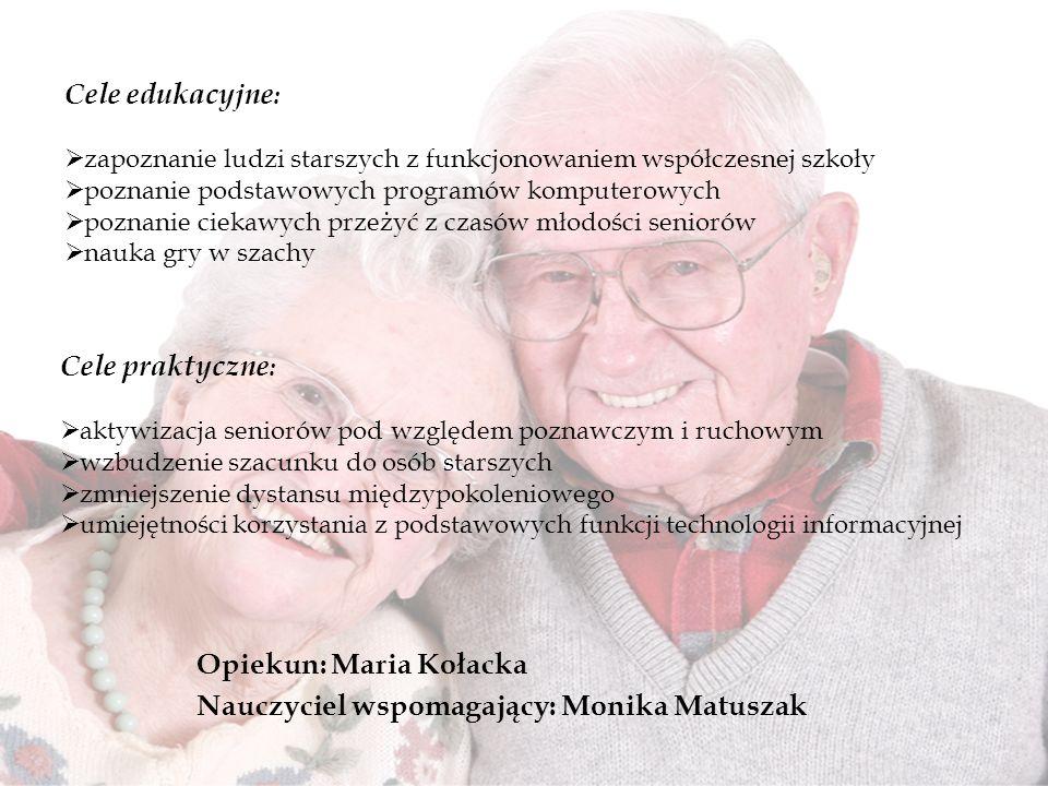 Opiekun: Maria Kołacka Nauczyciel wspomagający: Monika Matuszak