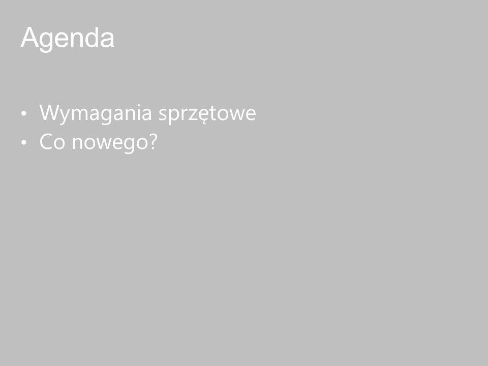 Agenda Wymagania sprzętowe Co nowego
