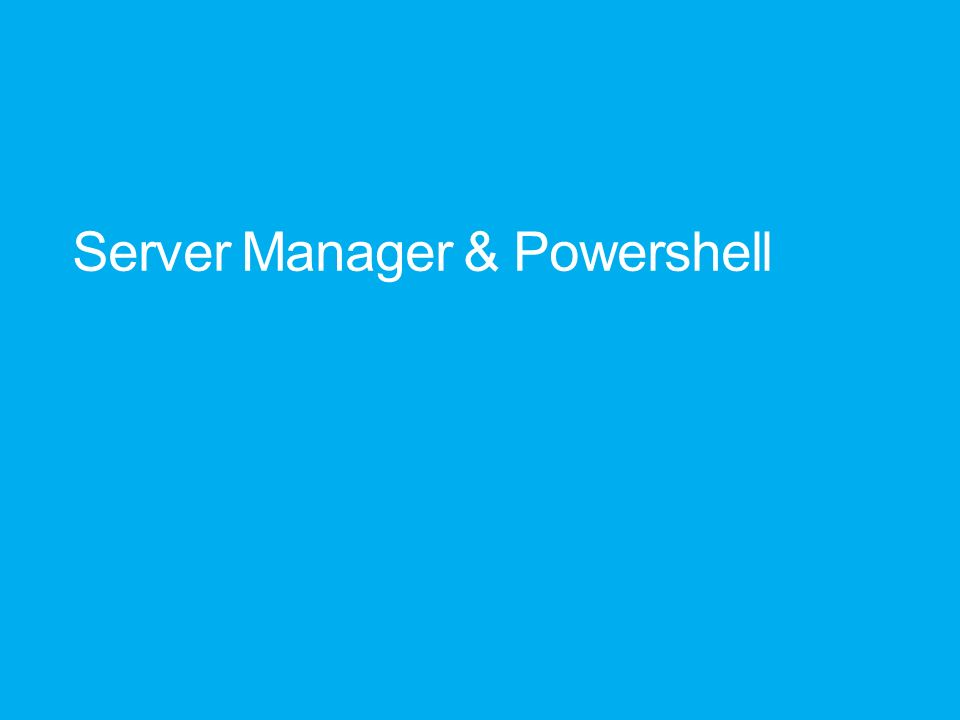 Server Manager & Powershell