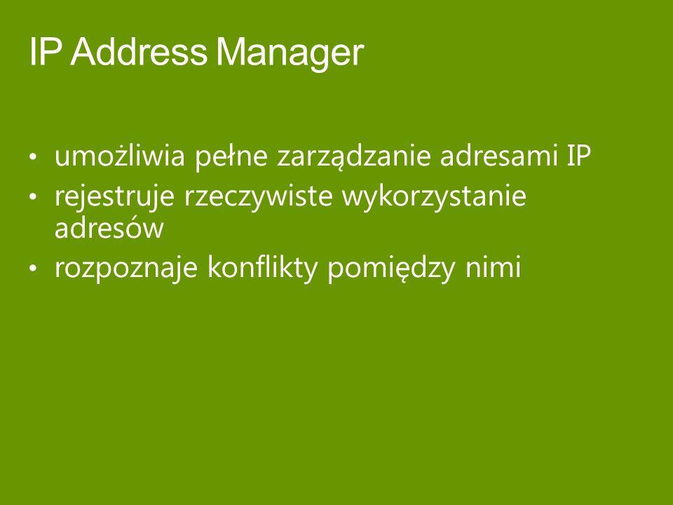 IP Address Manager umożliwia pełne zarządzanie adresami IP