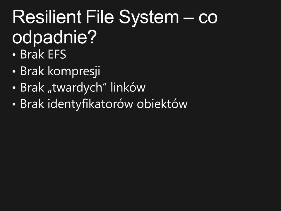 Resilient File System – co odpadnie