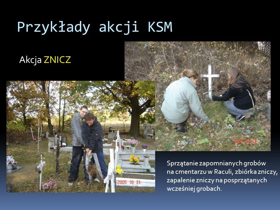 Przykłady akcji KSM Akcja ZNICZ Sprzątanie zapomnianych grobów