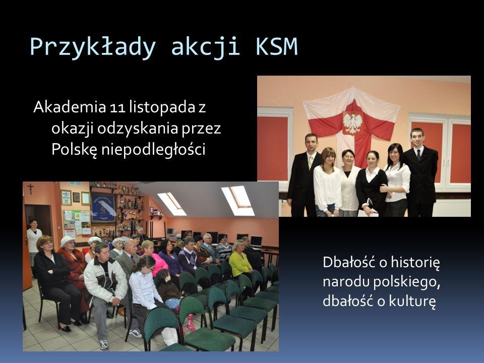 Przykłady akcji KSM Akademia 11 listopada z okazji odzyskania przez Polskę niepodległości. Dbałość o historię.