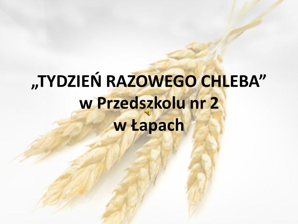 """""""TYDZIEŃ RAZOWEGO CHLEBA w Przedszkolu nr 2 w Łapach"""