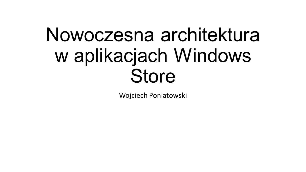 Nowoczesna architektura w aplikacjach Windows Store