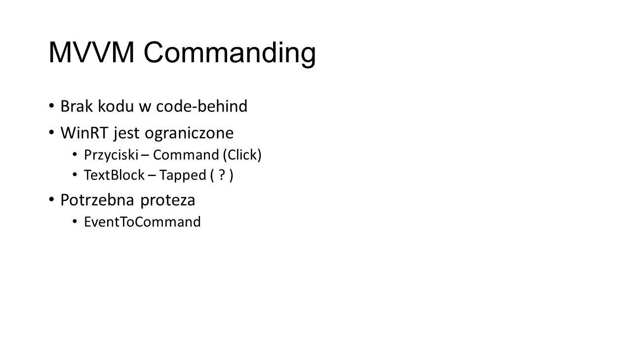 MVVM Commanding Brak kodu w code-behind WinRT jest ograniczone