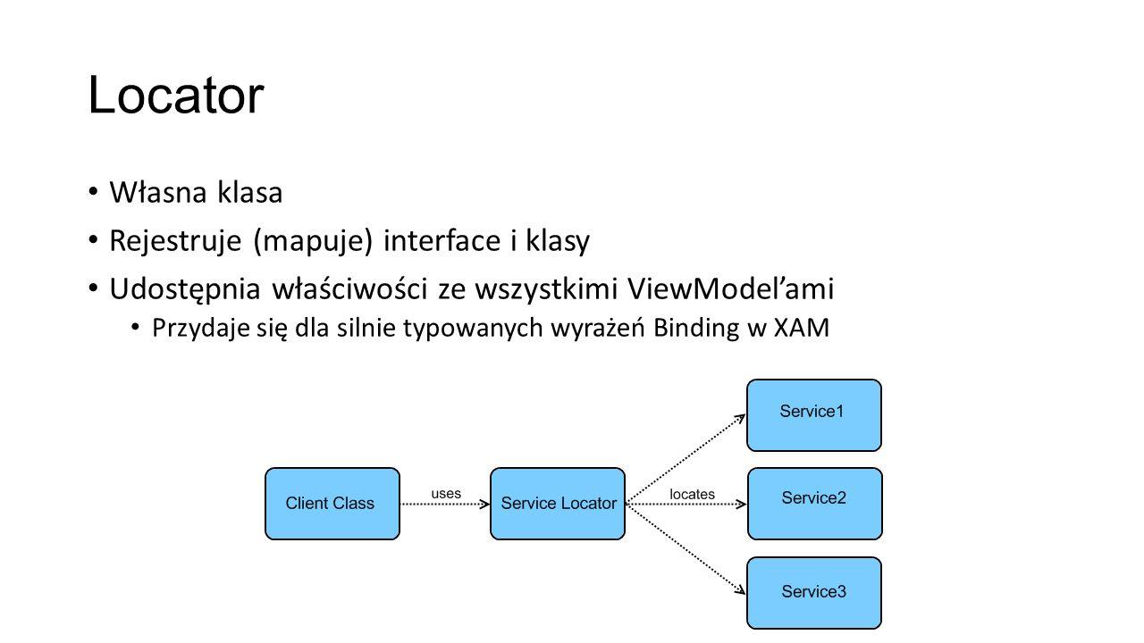 Locator Własna klasa Rejestruje (mapuje) interface i klasy