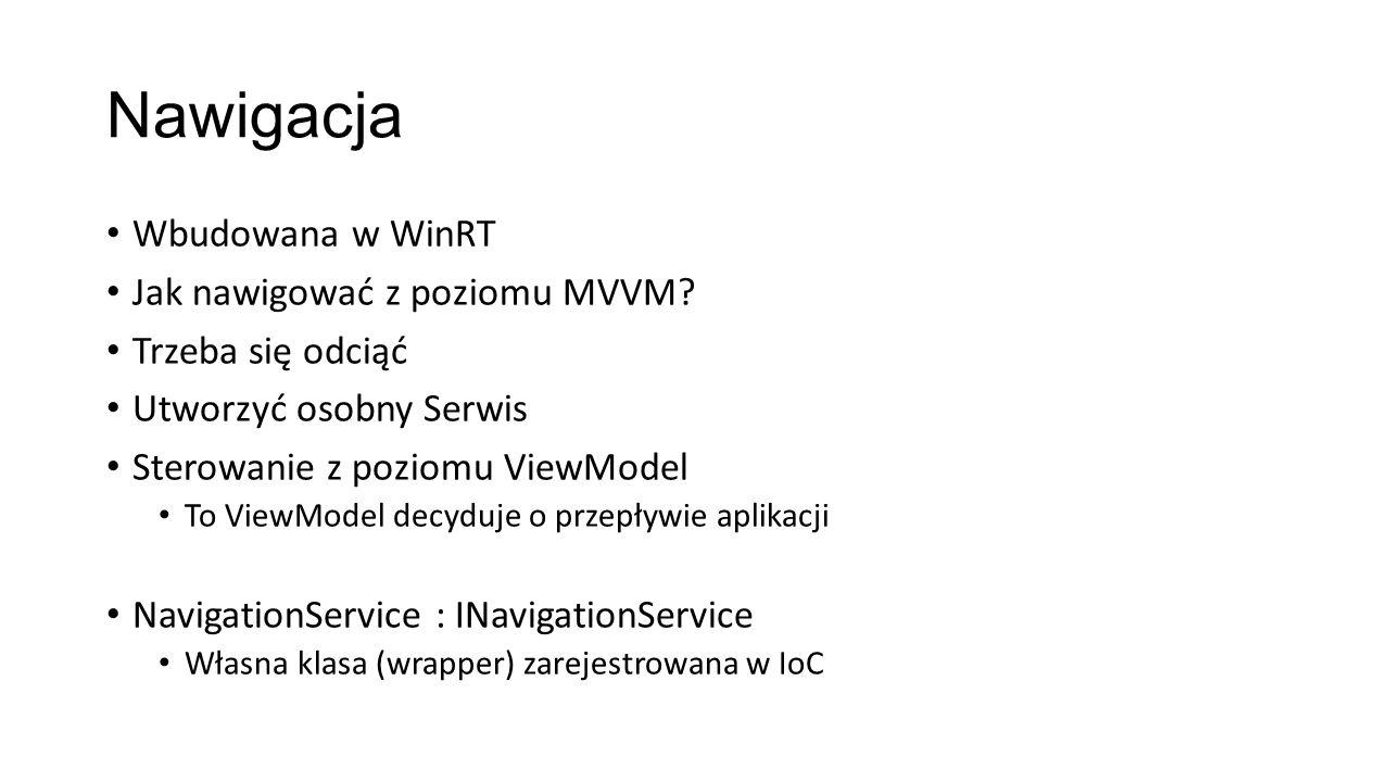 Nawigacja Wbudowana w WinRT Jak nawigować z poziomu MVVM