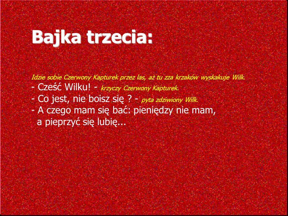 Bajka trzecia: - Cześć Wilku! - krzyczy Czerwony Kapturek.