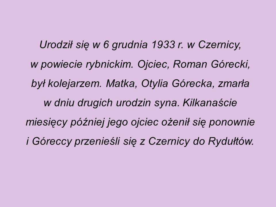 Urodził się w 6 grudnia 1933 r. w Czernicy, w powiecie rybnickim