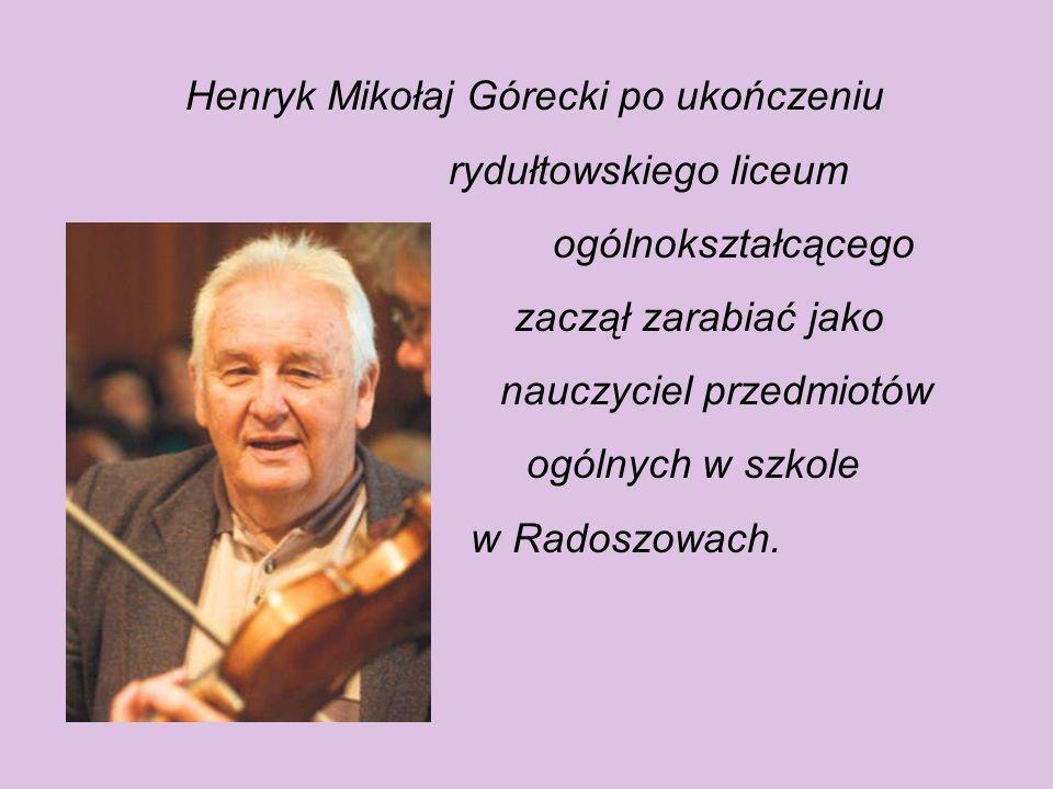Henryk Mikołaj Górecki po ukończeniu rydułtowskiego liceum