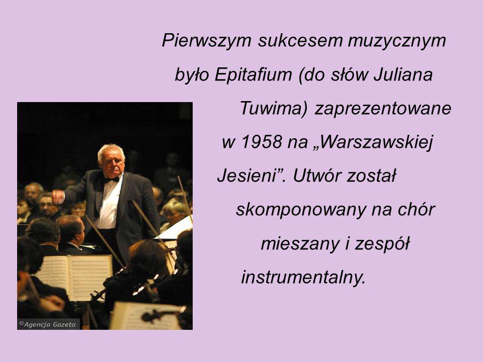 Pierwszym sukcesem muzycznym było Epitafium (do słów Juliana