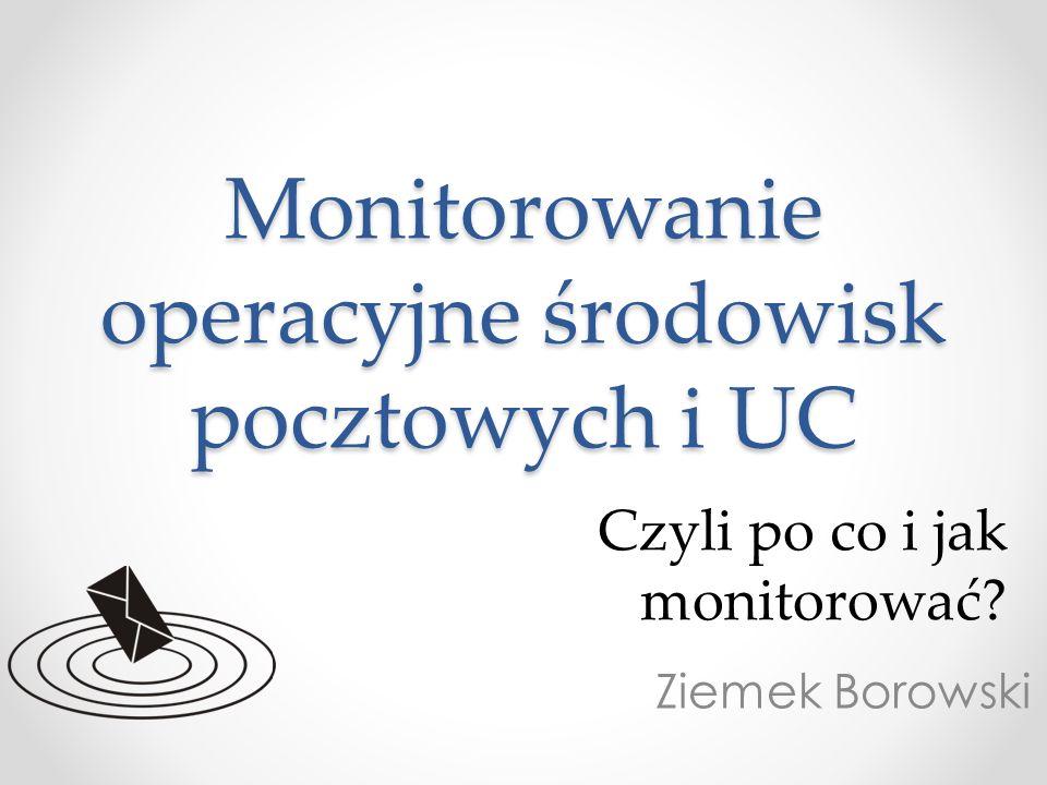 Monitorowanie operacyjne środowisk pocztowych i UC