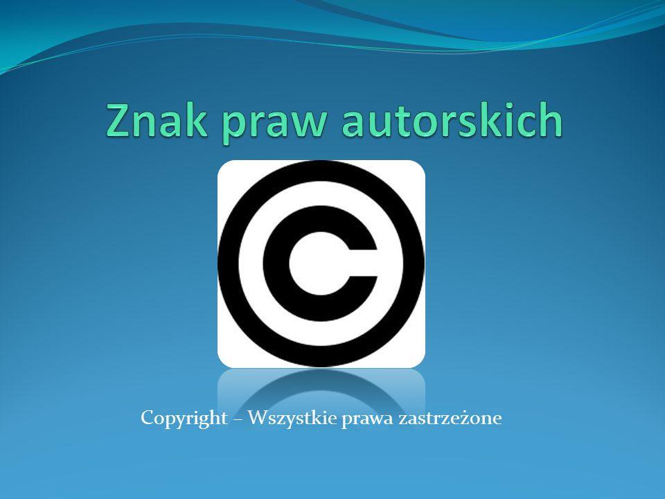 Copyright – Wszystkie prawa zastrzeżone