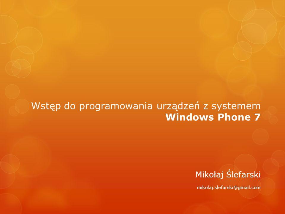 Wstęp do programowania urządzeń z systemem. Windows Phone 7
